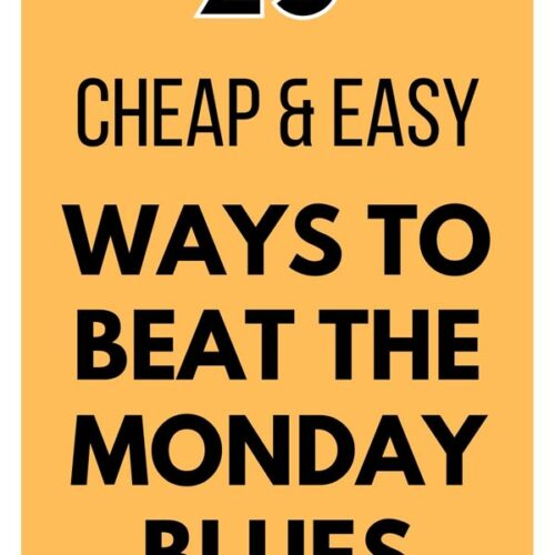 25 Ways to beat the Monday blues