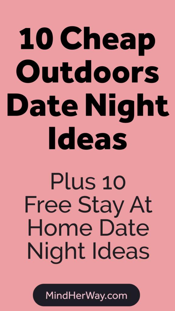 Cheap date night ideas - Including 10 cheap outdoor date night ideas