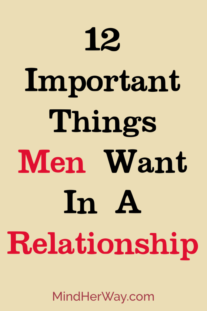 12 Important Things Men Want In A Relationship