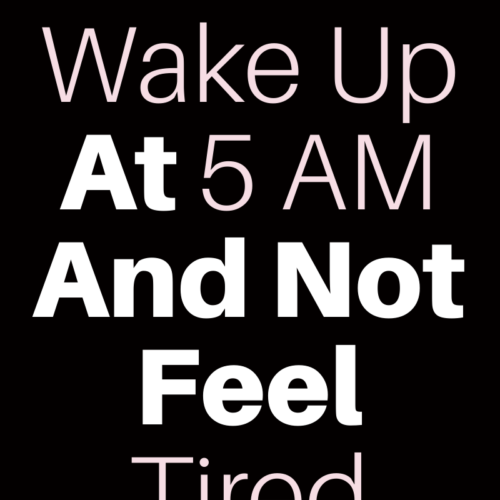 How to wake up earlier and not feel tired