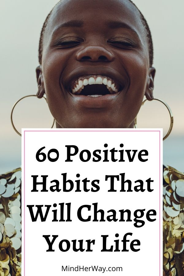 60 Positive Habits For The Mind, Body And Soul
