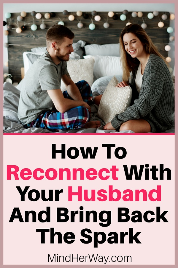 Ways to reconnect with your husband