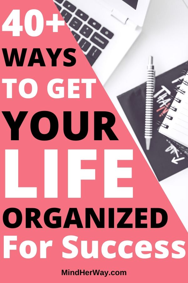 How To Organize Your Life For Success And Happiness
