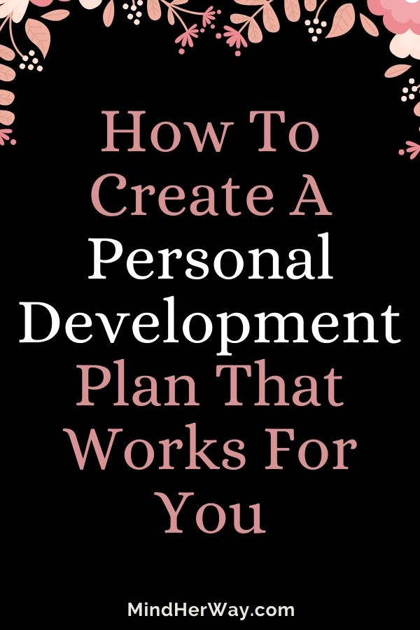 How To Create A Personal Development Plan That Works For You