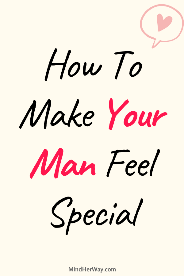 Make your man feel special
