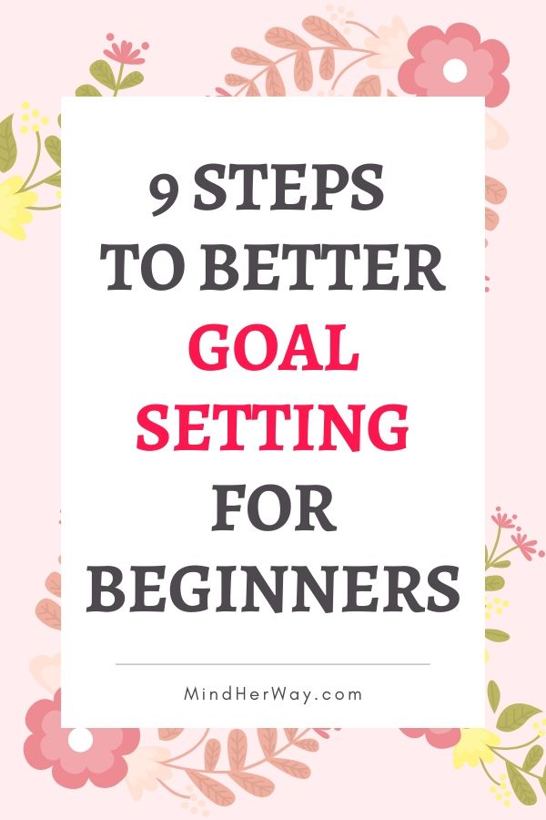 Powerful But Simple Goal Setting Steps For Beginners