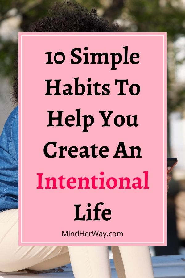 Ways To Live More Intentionally Every Day