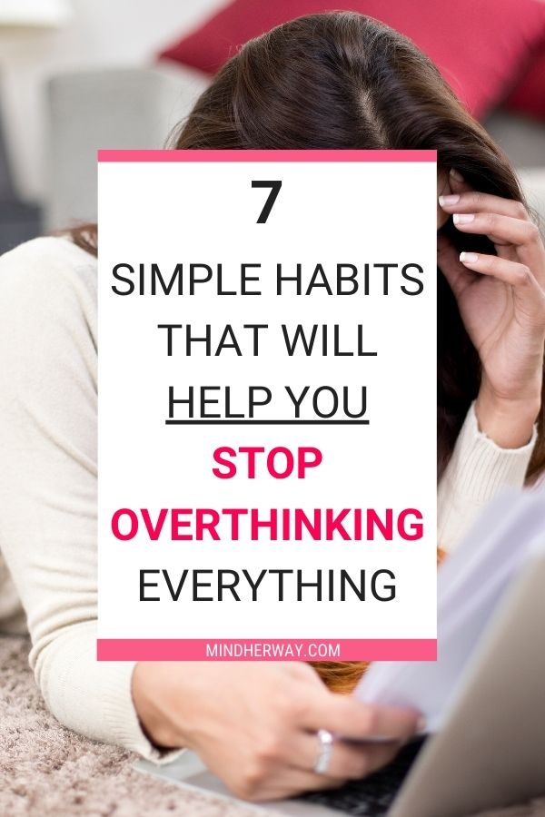 Ways To Stop Overthinking Everything